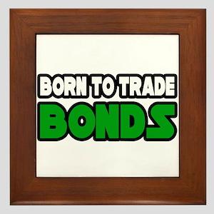 """Born To Trade Bonds"" Framed Tile"