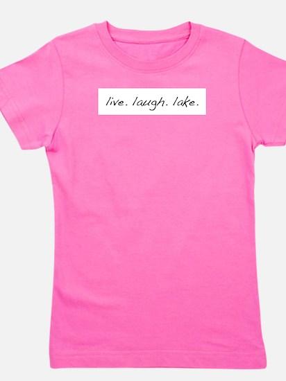 Live. Laugh. Lake. T-Shirt