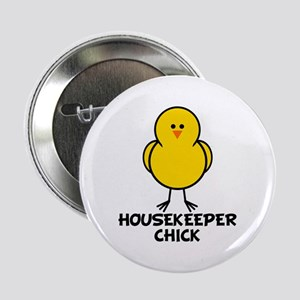 """Housekeeper Chick 2.25"""" Button"""