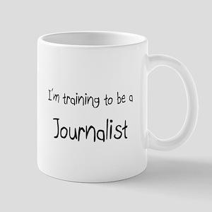 I'm training to be a Journalist Mug