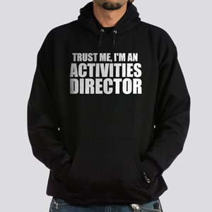 Trust Me, I'm An Activities Director Sweatshir