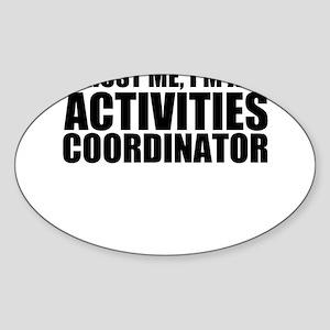 Trust Me, I'm An Activities Coordinator Sticke