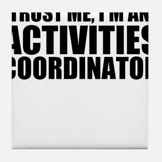 Trust Me, I'm An Activities Coordinator Tile C