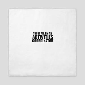 Trust Me, I'm An Activities Coordinator Queen