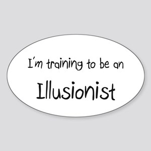 I'm Training To Be An Illusionist Oval Sticker