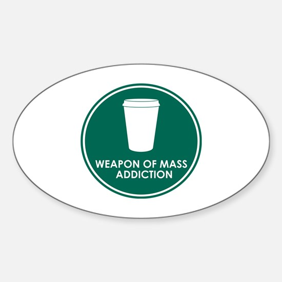 Weapon of Mass Addiction Oval Decal