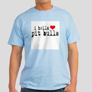 I Hella Heart Pit Bulls Light T-Shirt