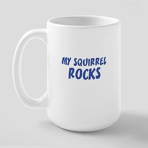 MY SQUIRREL ROCKS Large Mug