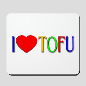 I Love Tofu Mousepad