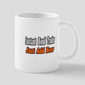 """""""Bond Trader...Add Beer"""" Mug"""