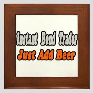 """""""Bond Trader...Add Beer"""" Framed Tile"""