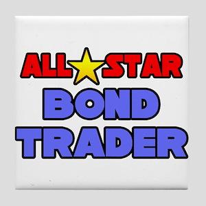 """All Star Bond Trader"" Tile Coaster"