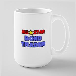"""All Star Bond Trader"" Large Mug"
