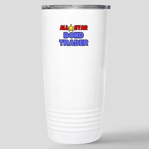 """""""All Star Bond Trader"""" Stainless Steel Travel Mug"""