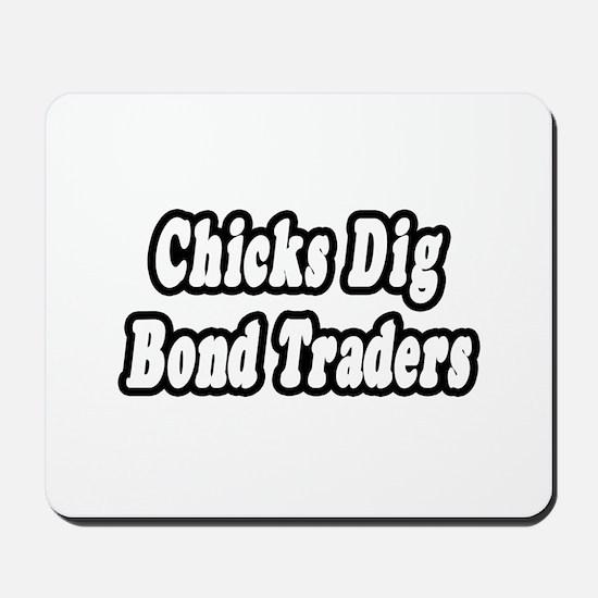 """Chicks Dig Bond Traders"" Mousepad"