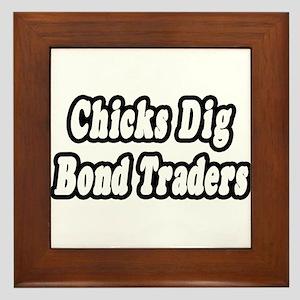 """""""Chicks Dig Bond Traders"""" Framed Tile"""