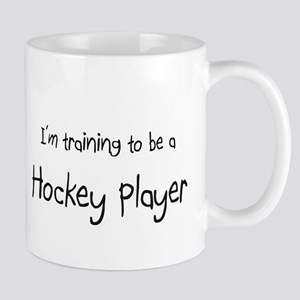 I'm training to be a Hockey Player Mug