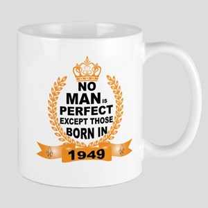 No Man is Perfect Except Those Born in 1949 Mugs