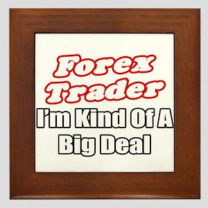 """""""Forex Trader...Big Deal"""" Framed Tile"""
