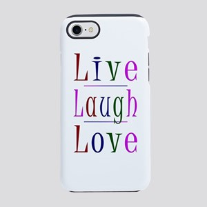 Live Laugh Love iPhone 7 Tough Case