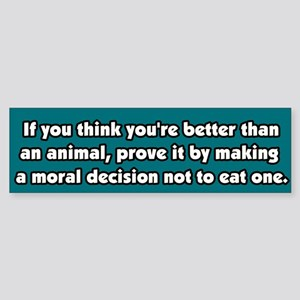 Vegetarianism, a Moral Decision Bumper Sticker