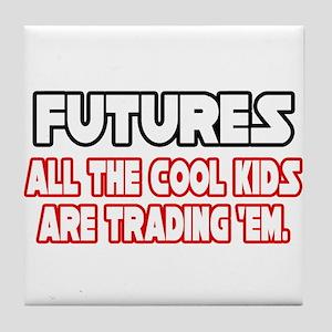 """Futures...Cool Kids"" Tile Coaster"