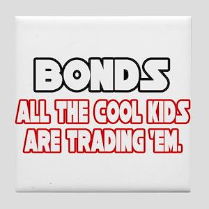 """""""Bonds...Cool Kids"""" Tile Coaster"""
