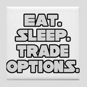 """""""Eat. Sleep. Trade Options."""" Tile Coaster"""
