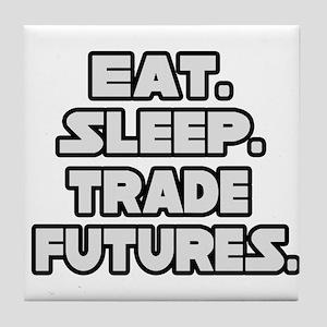 """Eat. Sleep. Trade Futures."" Tile Coaster"