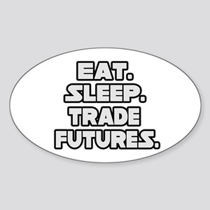 """Eat. Sleep. Trade Futures."" Oval Sticker"