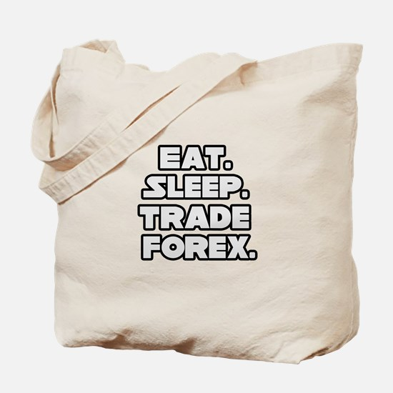 """Eat. Sleep. Trade Forex."" Tote Bag"