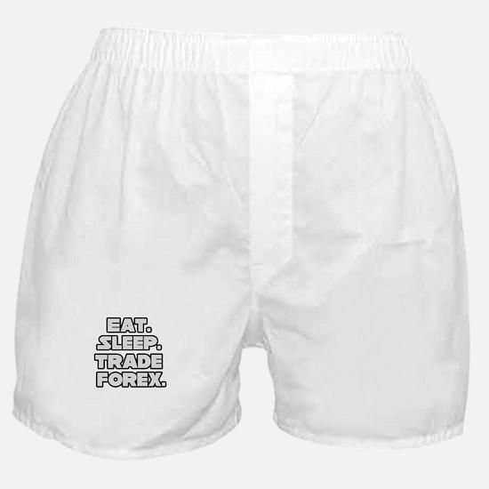 """Eat. Sleep. Trade Forex."" Boxer Shorts"
