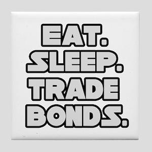 """Eat. Sleep. Trade Bonds."" Tile Coaster"