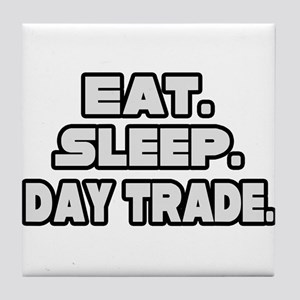 """Eat. Sleep. Day Trade."" Tile Coaster"