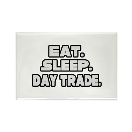 """Eat. Sleep. Day Trade."" Rectangle Magnet"