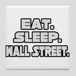"""Eat. Sleep. Wall Street."" Tile Coaster"