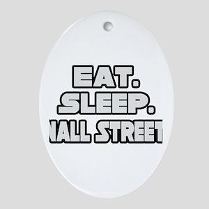 """Eat. Sleep. Wall Street."" Oval Ornament"