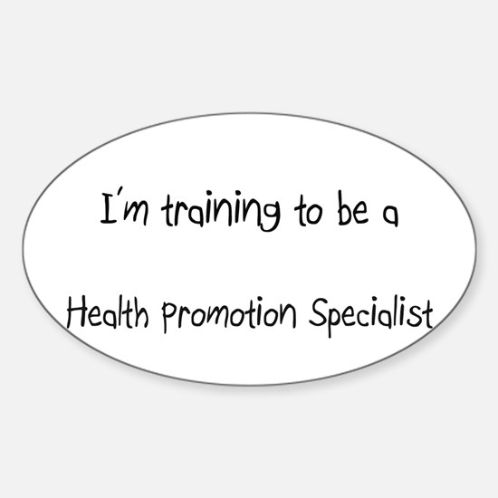 I'm training to be a Health Promotion Specialist S