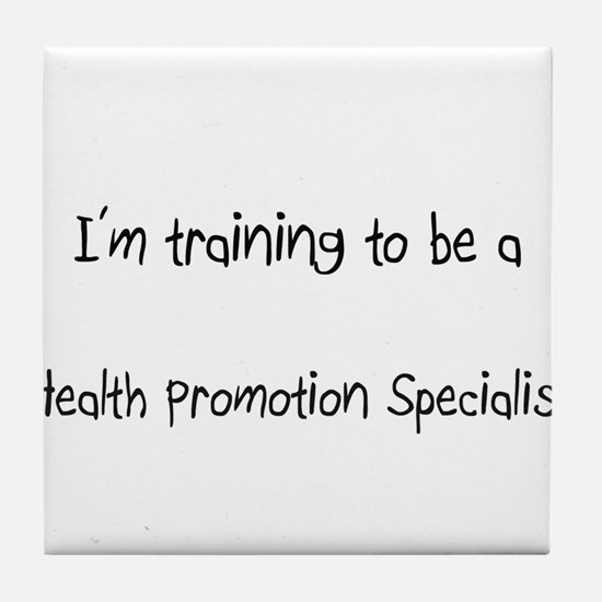 I'm training to be a Health Promotion Specialist T