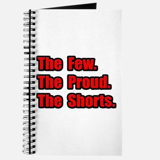 """Few. Proud. Shorts."" Journal"