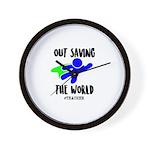 Out Saving The World (teachers) Wall Clock