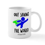 Out Saving The World (teachers) Mugs