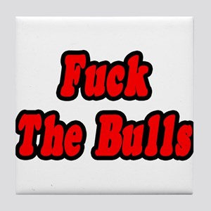"""Fuck The Bulls"" Tile Coaster"