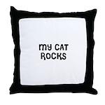 MY CAT ROCKS Throw Pillow