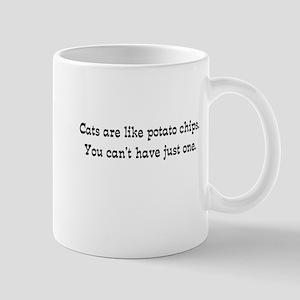 Cats Are Like Chips Mug