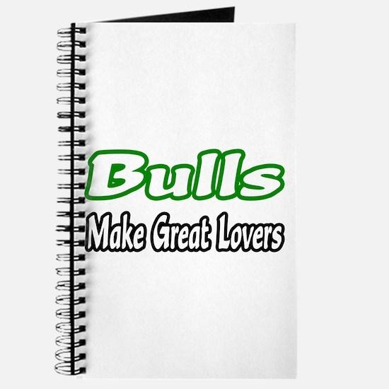 """""""Bulls Make Great Lovers"""" Journal"""