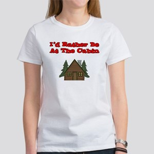 I'd Rather Be At The Cabin Women's T-Shirt