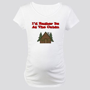 I'd Rather Be At The Cabin Maternity T-Shirt