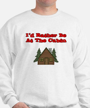 I'd Rather Be At The Cabin Sweatshirt