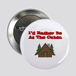 """I'd Rather Be At The Cabin 2.25"""" Button"""